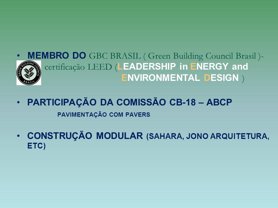 MEMBRO DO GBC BRASIL ( Green Building Council Brasil )- certificação LEED ( LEADERSHIP in ENERGY and ENVIRONMENTAL DESIGN ) PARTICIPAÇÃO DA COMISSÃO C