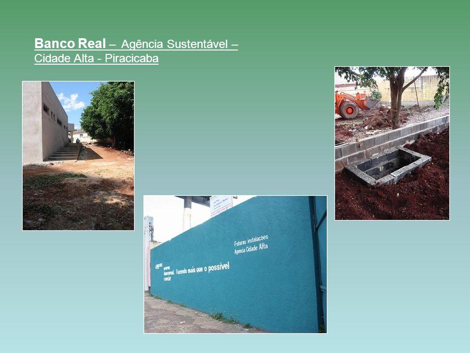 Banco Real – Agência Sustentável – Cidade Alta - Piracicaba