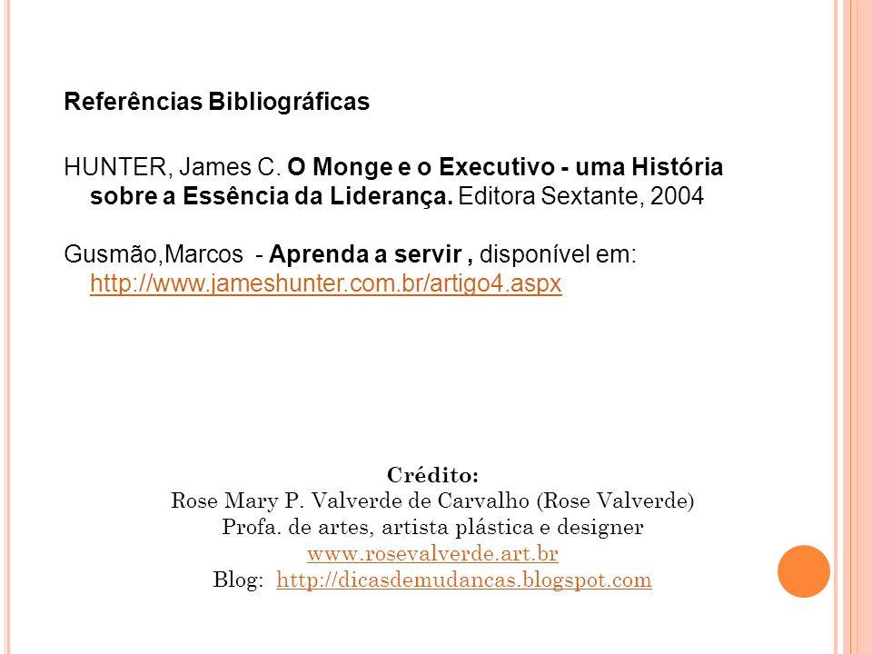 Referências Bibliográficas HUNTER, James C.