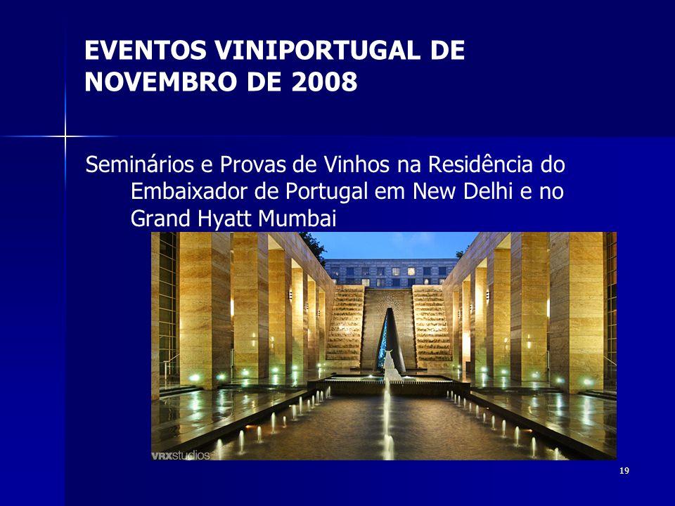 19 Seminários e Provas de Vinhos na Residência do Embaixador de Portugal em New Delhi e no Grand Hyatt Mumbai EVENTOS VINIPORTUGAL DE NOVEMBRO DE 2008