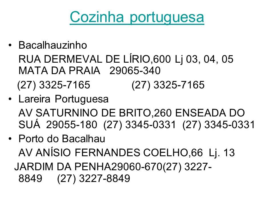 Cozinha italiana La Rustica AV JUDITH LEÃO CASTELLO RIBEIRO,SN JARDIM CAMBURI - 3317-4014 Mercador RUA ALEIXO NETTO,842 Térreo PRAIA DO CANTO 29057-20