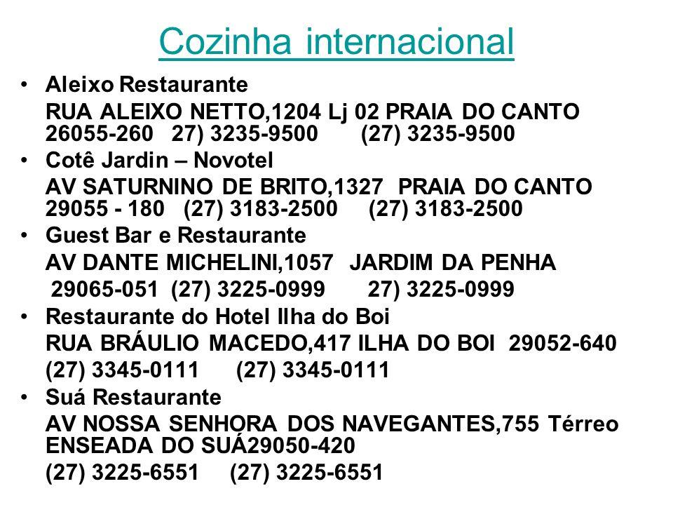 Cozinha capixaba/ Frutos do mar Ilha do Caranguejo RUA ALCINO PEREIRA NETTO,570 JARDIM CAMBURI- 3395-0244 Panela Capixaba RUA LICÍNIO DOS SANTOS CONTE