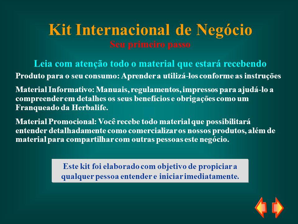 Kit Internacional de Negócio Seu primeiro passo Leia com atenção todo o material que estará recebendo Produto para o seu consumo: Aprender a utilizá-l