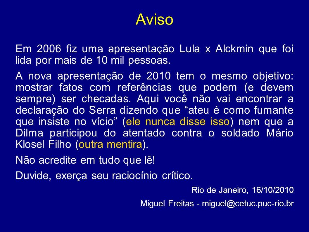 Polícia Federal no governo Lula Mais de 280 operações em 3 anos e meio (no segundo mandato de FHC, cerca de 60).