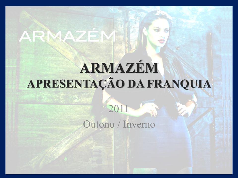 FRANQUIA ARMAZEM Eleita uma das promessas pela Revista PEGN, da editora Globo, no ramo da moda e notícia por tantos outros meios de mídia.