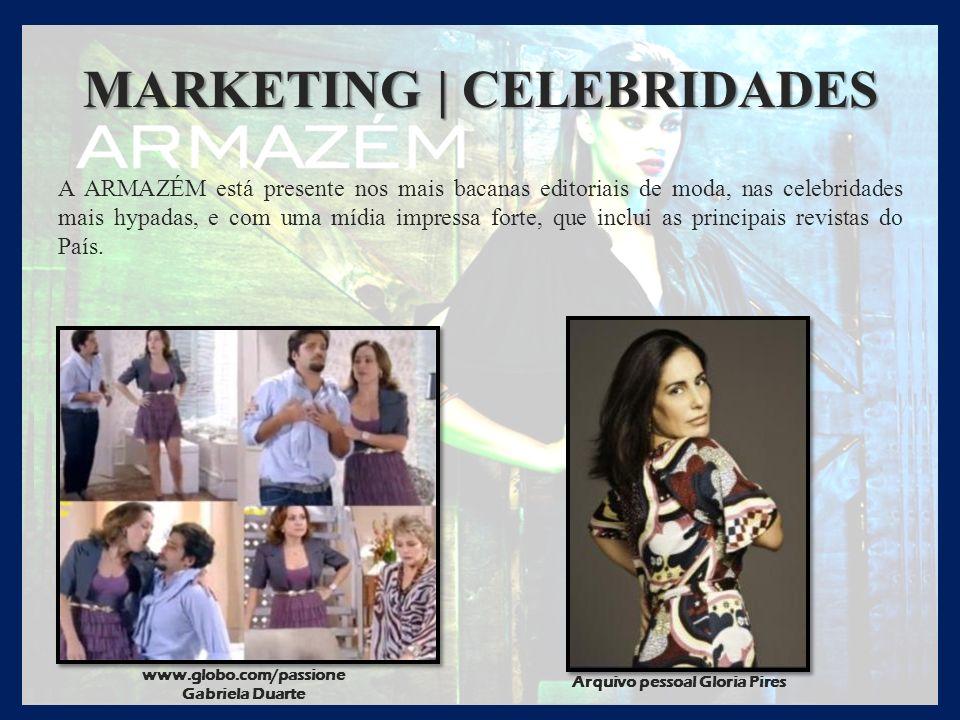 MARKETING | CELEBRIDADES A ARMAZÉM está presente nos mais bacanas editoriais de moda, nas celebridades mais hypadas, e com uma mídia impressa forte, q
