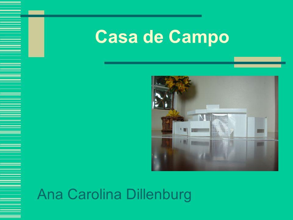 Casa de Campo Ana Carolina Dillenburg