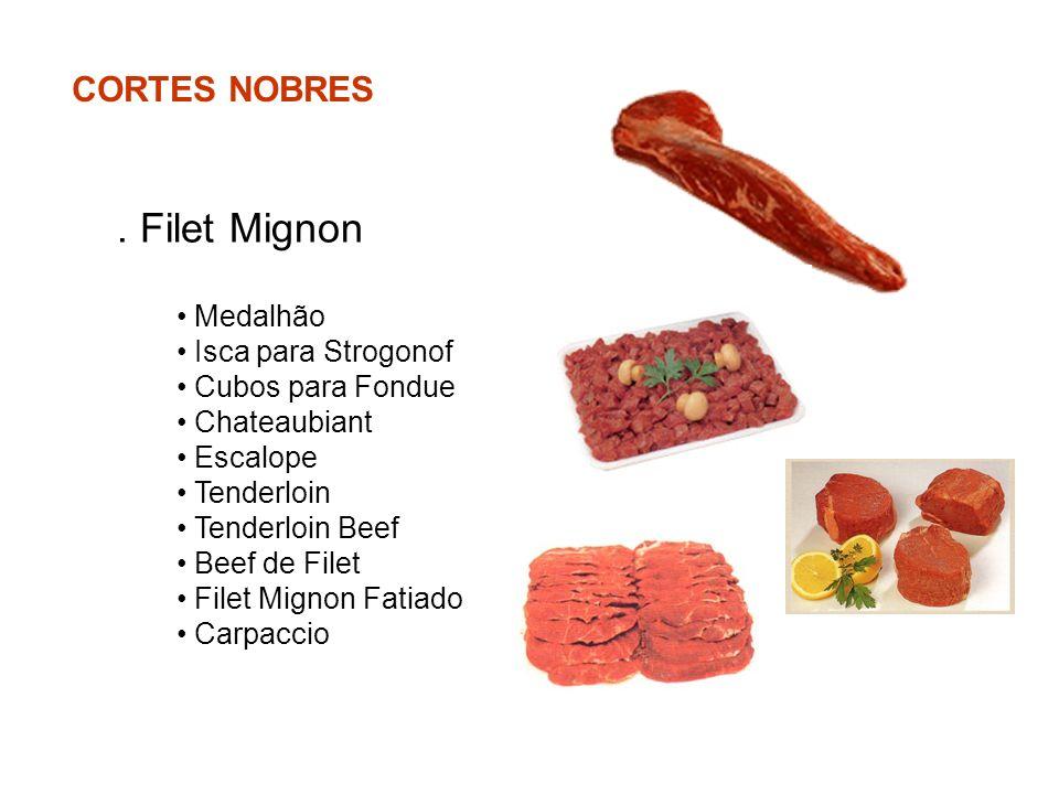 CORTES NOBRES. Filet Mignon Medalhão Isca para Strogonof Cubos para Fondue Chateaubiant Escalope Tenderloin Tenderloin Beef Beef de Filet Filet Mignon