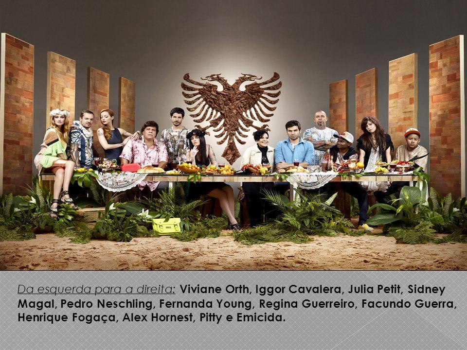 Da esquerda para a direita: Viviane Orth, Iggor Cavalera, Julia Petit, Sidney Magal, Pedro Neschling, Fernanda Young, Regina Guerreiro, Facundo Guerra
