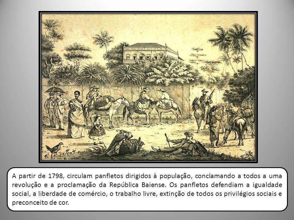 A partir de 1798, circulam panfletos dirigidos à população, conclamando a todos a uma revolução e a proclamação da República Baiense. Os panfletos def