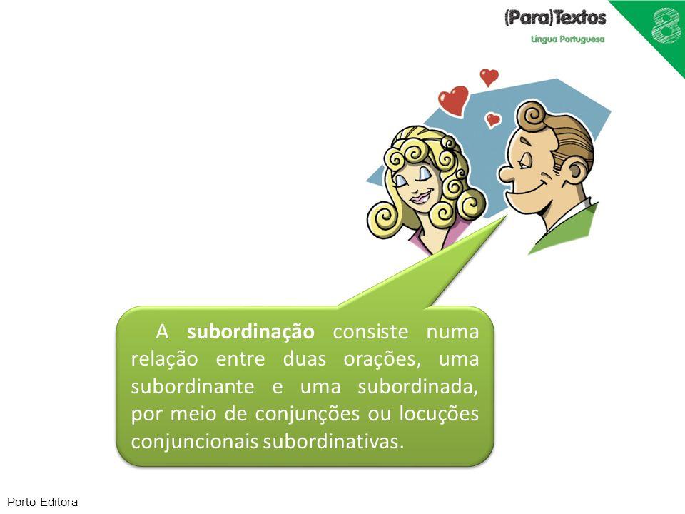 A subordinação consiste numa relação entre duas orações, uma subordinante e uma subordinada, por meio de conjunções ou locuções conjuncionais subordin