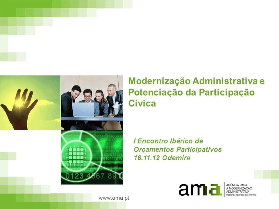 Modernização Administrativa e Potenciação da Participação Cívica www.ama.pt I Encontro Ibérico de Orçamentos Participativos 16.11.12 Odemira