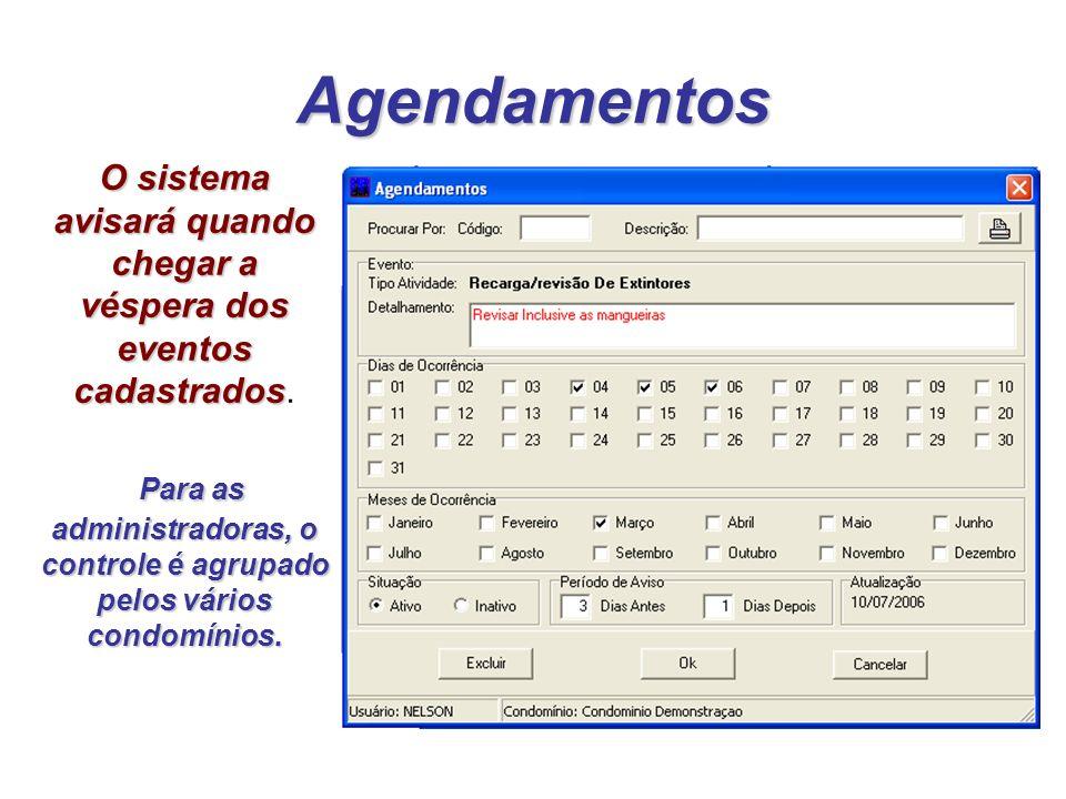 Agendamentos O sistema avisará quando chegar a véspera dos eventos cadastrados Para as administradoras, o controle é agrupado pelos vários condomínios
