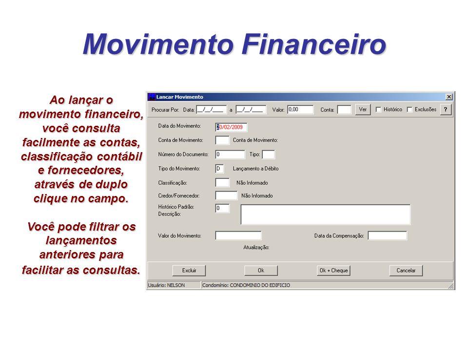 Movimento Financeiro Ao lançar o movimento financeiro, você consulta facilmente as contas, classificação contábil e fornecedores, através de duplo cli