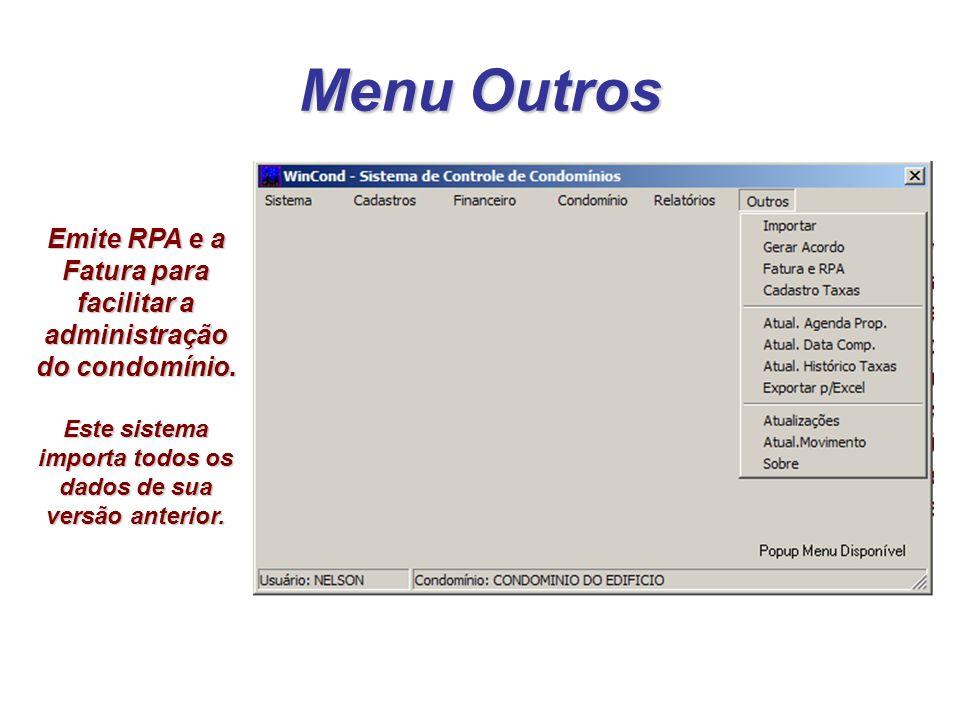 Menu Outros Emite RPA e a Fatura para facilitar a administração do condomínio. Este sistema importa todos os dados de sua versão anterior.