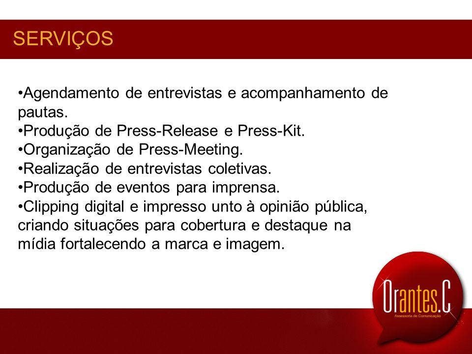 SERVIÇOS Agendamento de entrevistas e acompanhamento de pautas. Produção de Press-Release e Press-Kit. Organização de Press-Meeting. Realização de ent