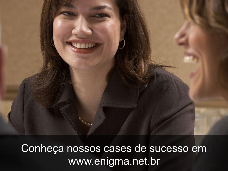 Conheça nossos cases de sucesso em www.enigma.net.br Conheça nossos cases de sucesso em www.enigma.net.br