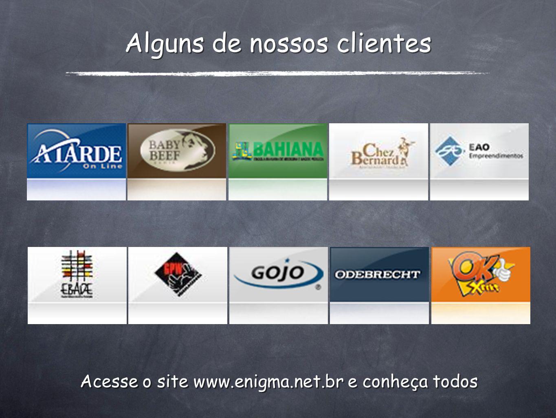 Alguns de nossos clientes Acesse o site www.enigma.net.br e conheça todos