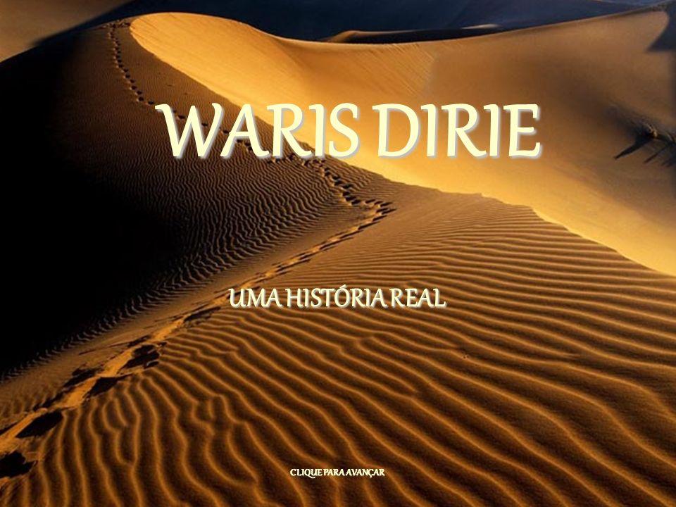 Como em um conto de fadas, Warie Dirie, se converteu em uma das modelos mais solicitadas da é poca.