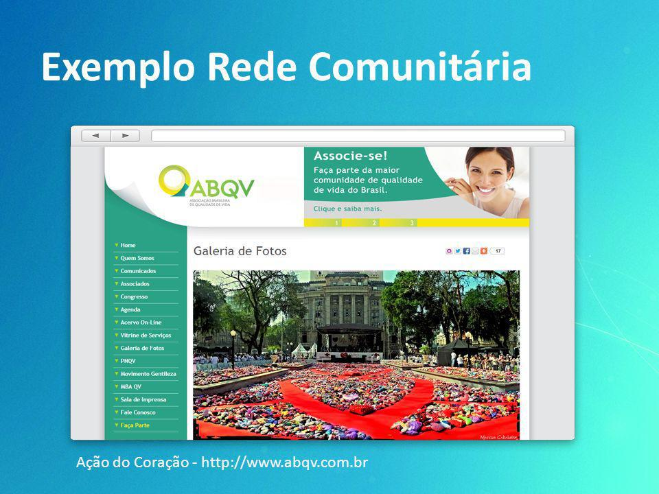 Exemplo Rede Comunitária Ação do Coração - http://www.abqv.com.br