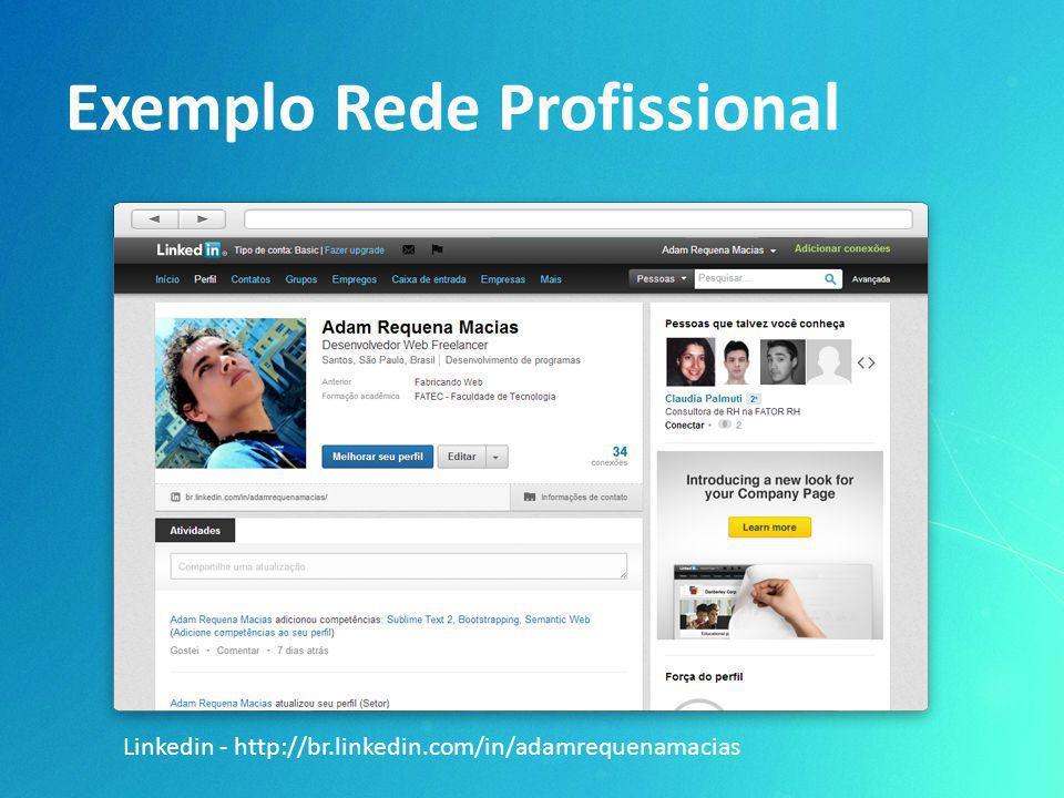 Exemplo Rede Profissional Linkedin - http://br.linkedin.com/in/adamrequenamacias