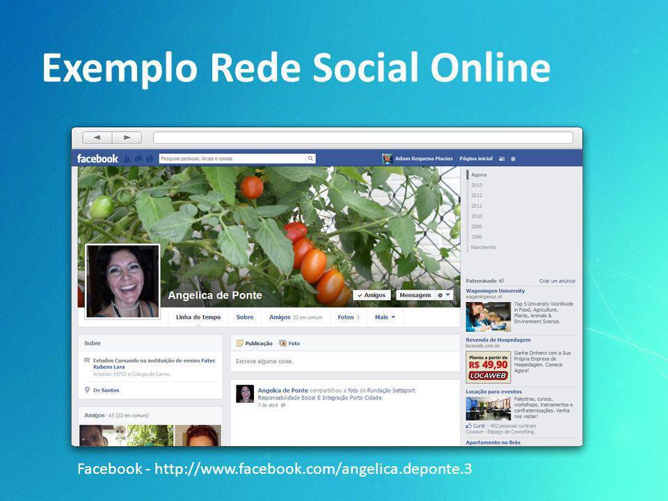 Exemplo Rede Social Online Facebook - http://www.facebook.com/angelica.deponte.3