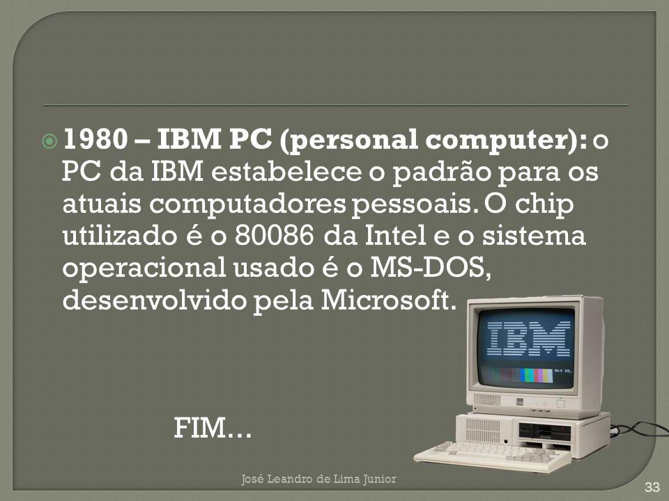 1980 – IBM PC (personal computer): o PC da IBM estabelece o padrão para os atuais computadores pessoais.