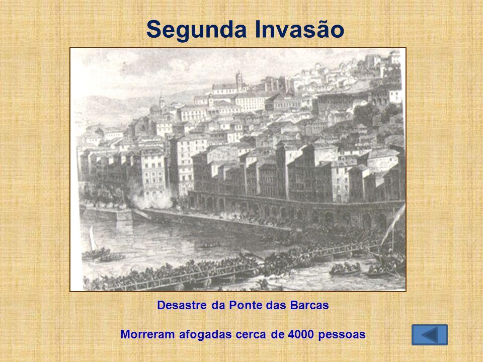 Segunda Invasão Desastre da Ponte das Barcas Morreram afogadas cerca de 4000 pessoas
