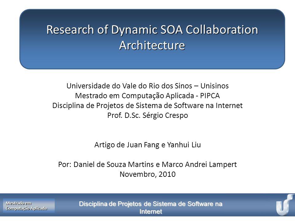 Disciplina Modelagem e Simulação Mestrado em Computação Aplicada Disciplina de Projetos de Sistema de Software na Internet Mestrado em Computação Apli