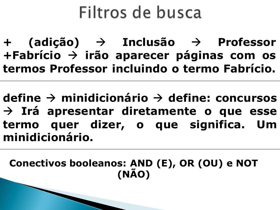 + (adição) Inclusão Professor +Fabrício irão aparecer páginas com os termos Professor incluindo o termo Fabrício. define minidicionário define: concur