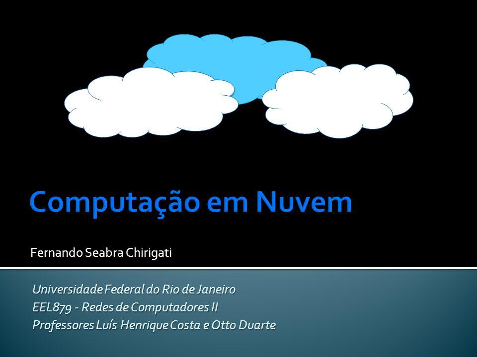 Fernando Seabra Chirigati Universidade Federal do Rio de Janeiro EEL879 - Redes de Computadores II Professores Luís Henrique Costa e Otto Duarte