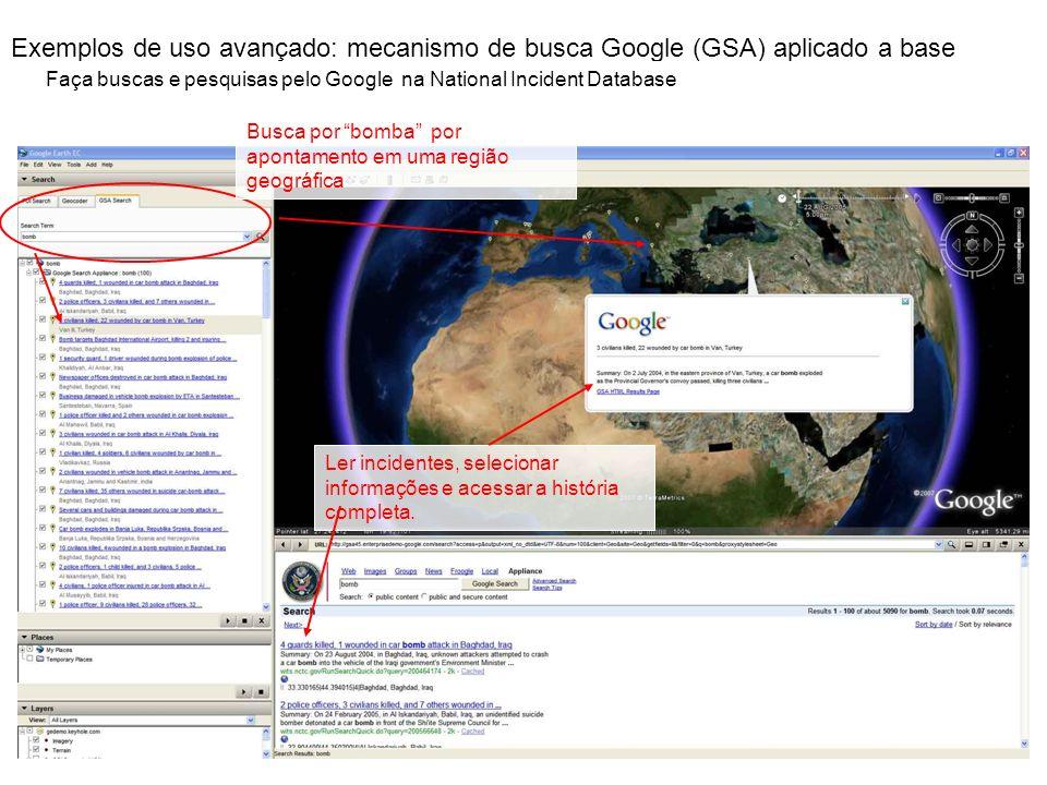 Exemplos de uso avançado: mecanismo de busca Google (GSA) aplicado a base Faça buscas e pesquisas pelo Google na National Incident Database Busca por
