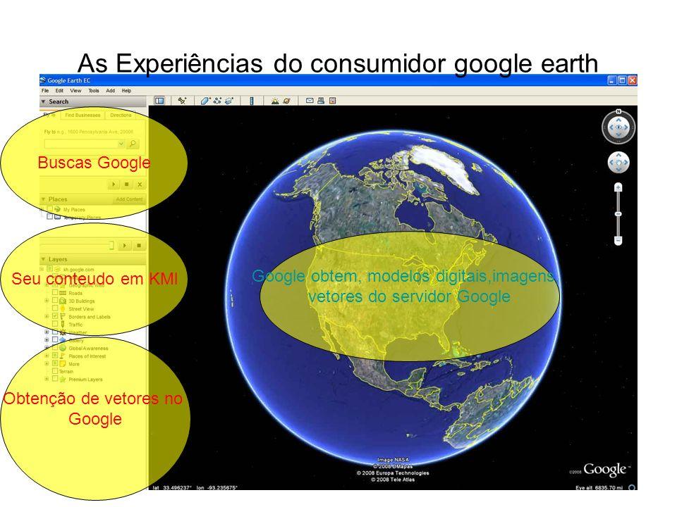As Experiências do consumidor google earth Google obtem, modelos digitais,imagens, vetores do servidor Google Buscas Google Obtenção de vetores no Goo