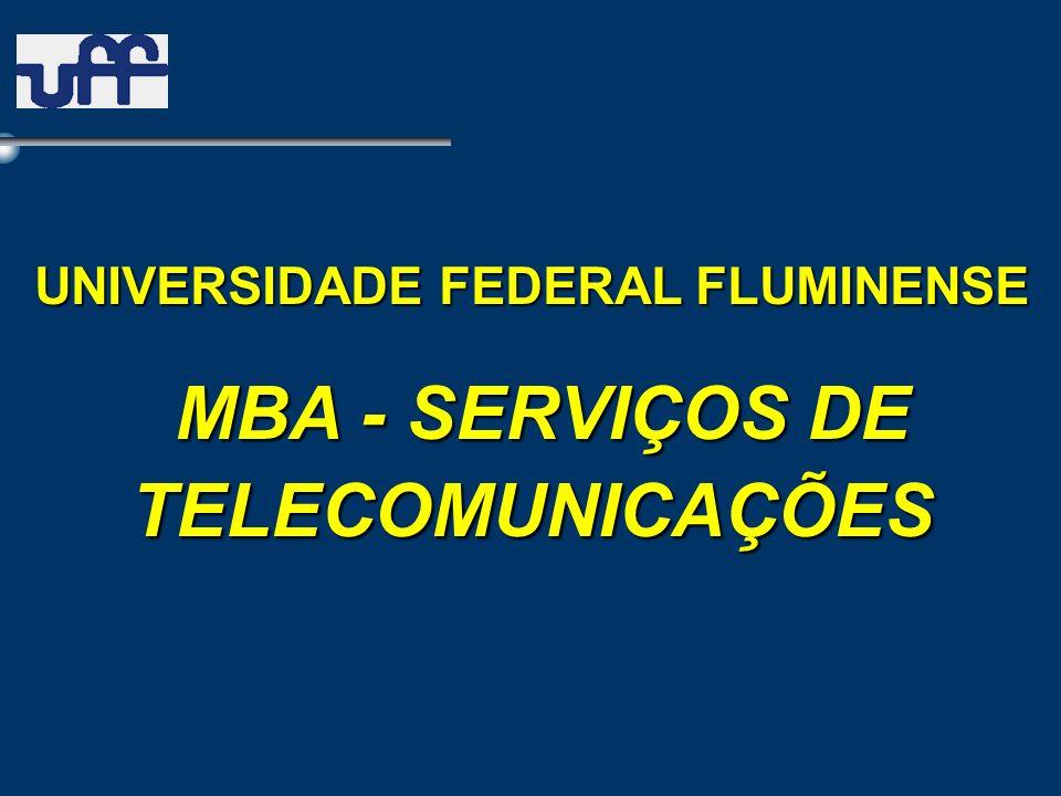 UNIVERSIDADE FEDERAL FLUMINENSE MBA - SERVIÇOS DE TELECOMUNICAÇÕES MBA - SERVIÇOS DE TELECOMUNICAÇÕES
