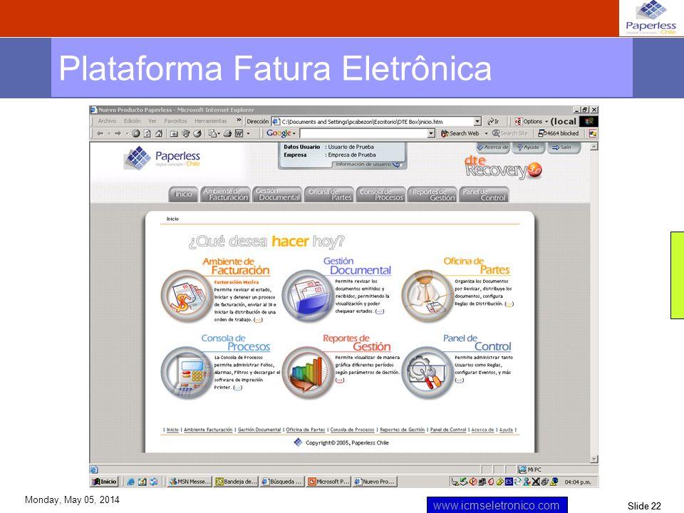 Slide 22 www.icmseletronico.com Monday, May 05, 2014 Plataforma Fatura Eletrônica