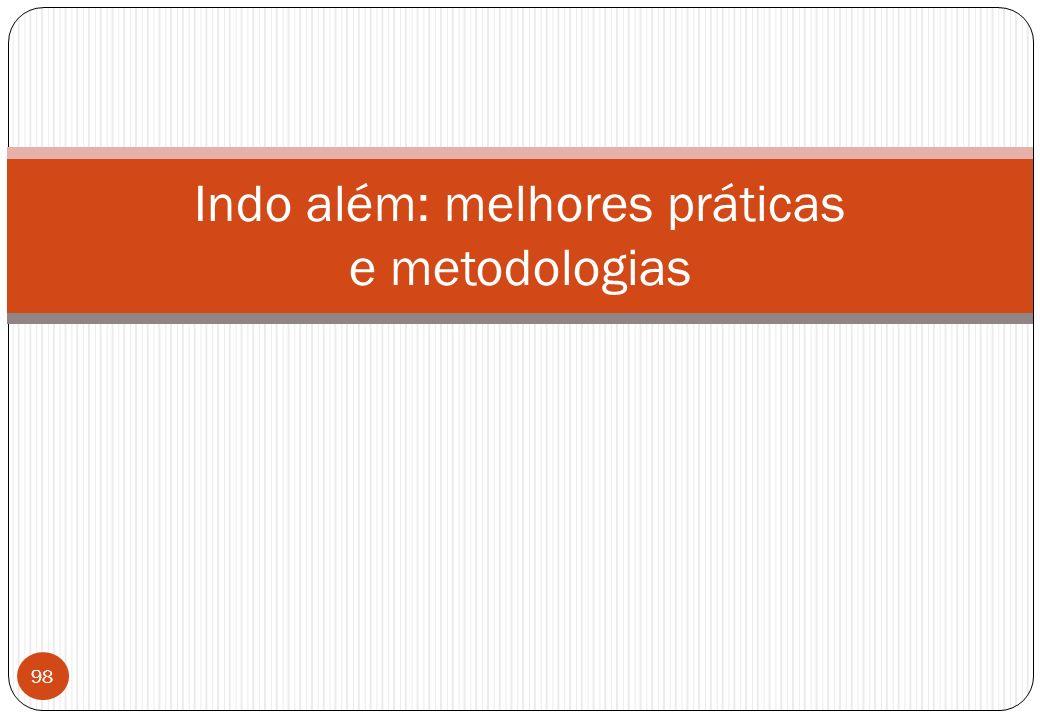Indo além: melhores práticas e metodologias 98