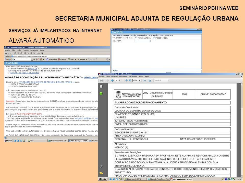 SEMINÁRIO PBH NA WEB SECRETARIA MUNICIPAL ADJUNTA DE REGULAÇÃO URBANA SERVIÇOS JÁ IMPLANTADOS NA INTERNET ALVARÁ AUTOMÁTICO