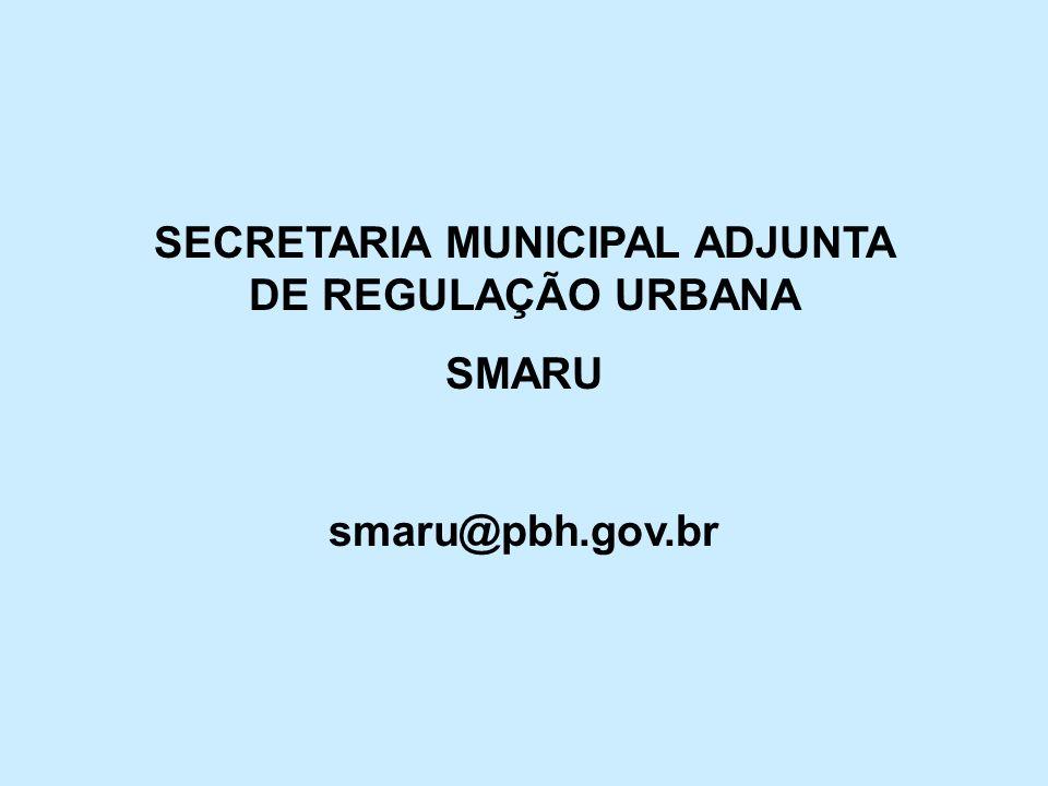 SECRETARIA MUNICIPAL ADJUNTA DE REGULAÇÃO URBANA SMARU smaru@pbh.gov.br