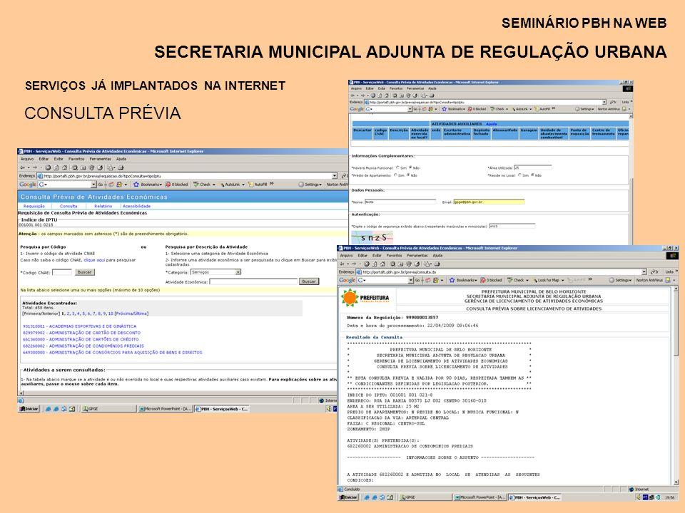 SEMINÁRIO PBH NA WEB SECRETARIA MUNICIPAL ADJUNTA DE REGULAÇÃO URBANA SERVIÇOS JÁ IMPLANTADOS NA INTERNET CONSULTA PRÉVIA