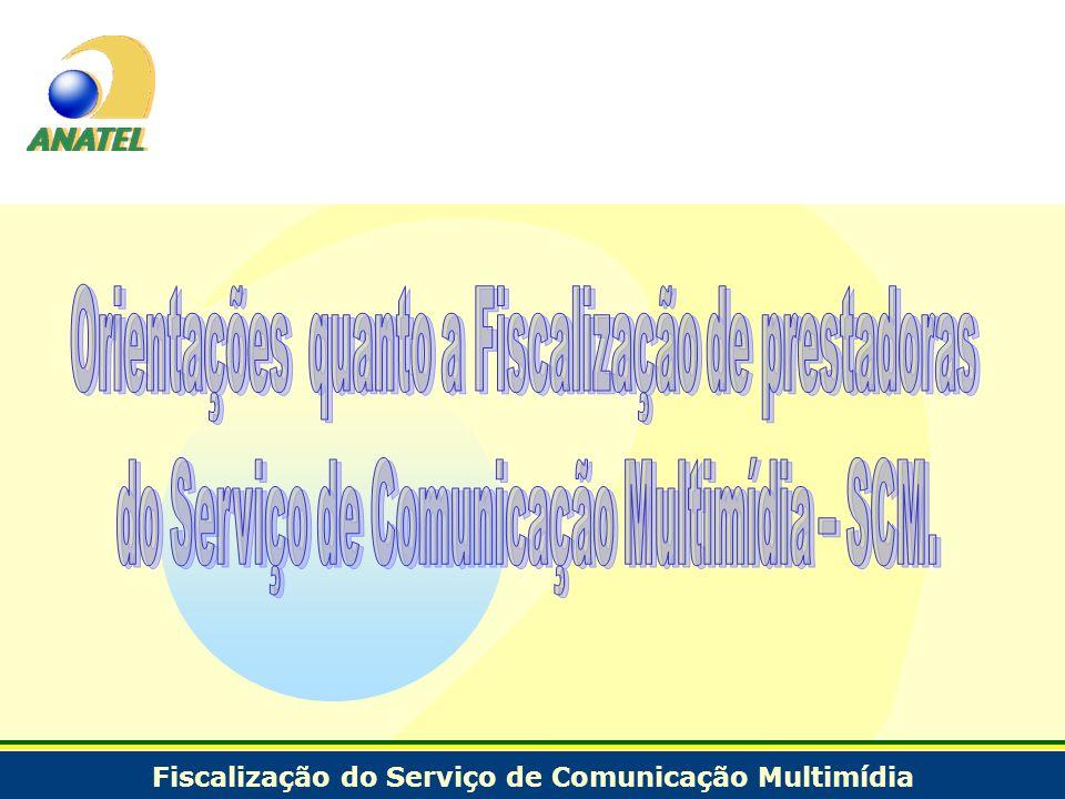 Fiscalização do Serviço de Comunicação Multimídia
