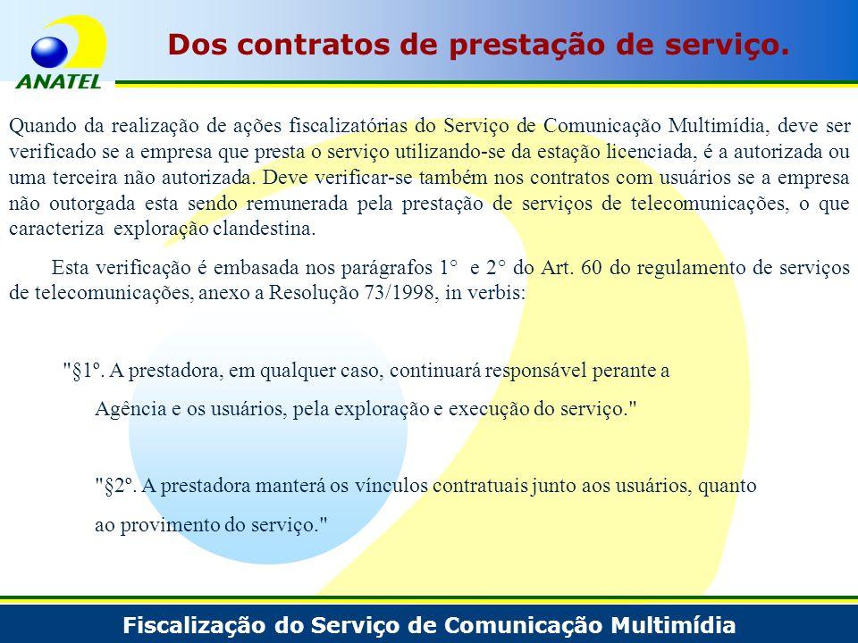 Fiscalização do Serviço de Comunicação Multimídia Dos contratos de prestação de serviço. Quando da realização de ações fiscalizatórias do Serviço de C