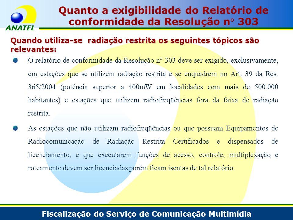 Fiscalização do Serviço de Comunicação Multimídia Quanto a exigibilidade do Relatório de conformidade da Resolução n° 303 O relatório de conformidade