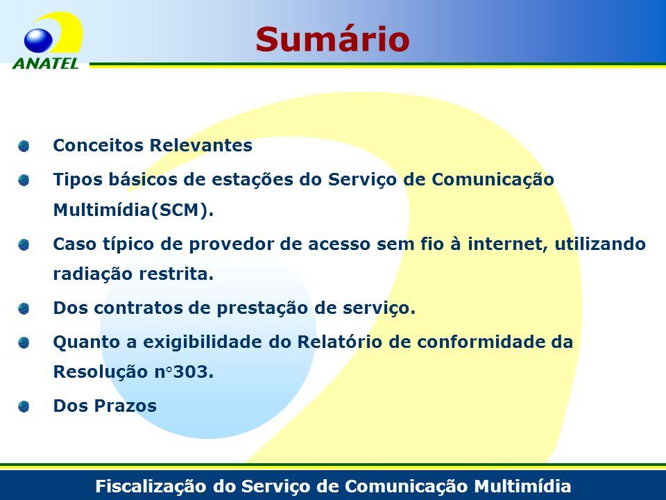 Conceitos Relevantes Tipos básicos de estações do Serviço de Comunicação Multimídia(SCM). Caso típico de provedor de acesso sem fio à internet, utiliz