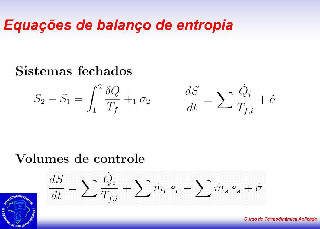 Curso de Termodinâmica Aplicada Equações de balanço de entropia