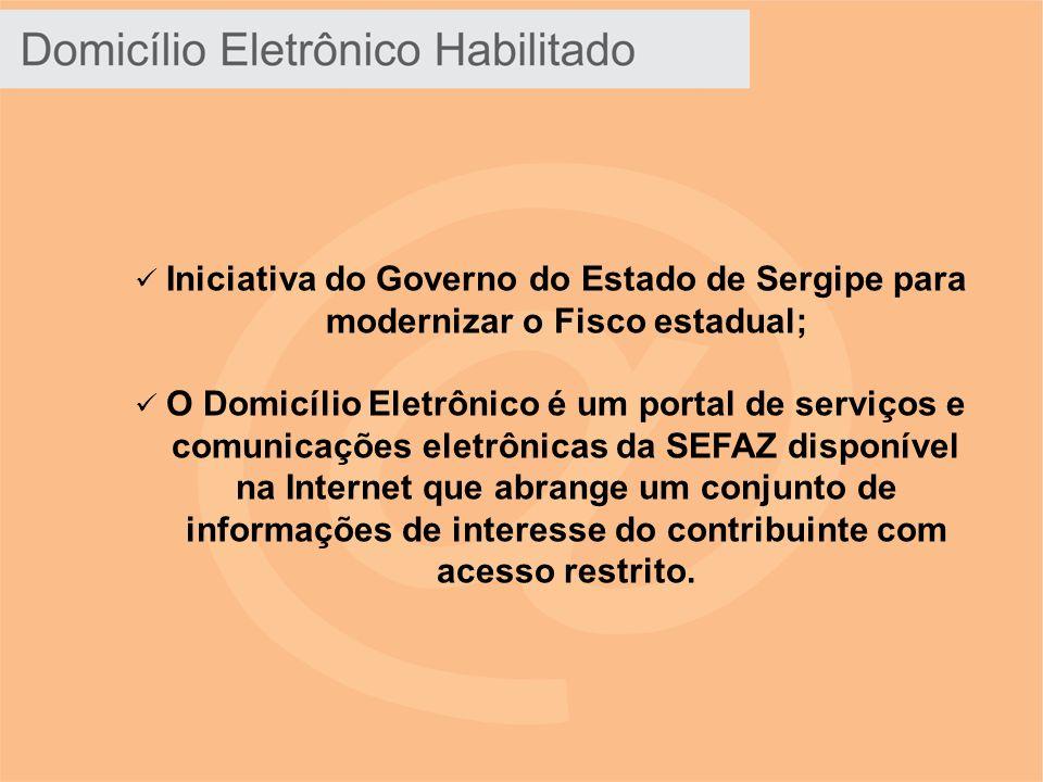 Iniciativa do Governo do Estado de Sergipe para modernizar o Fisco estadual; O Domicílio Eletrônico é um portal de serviços e comunicações eletrônicas