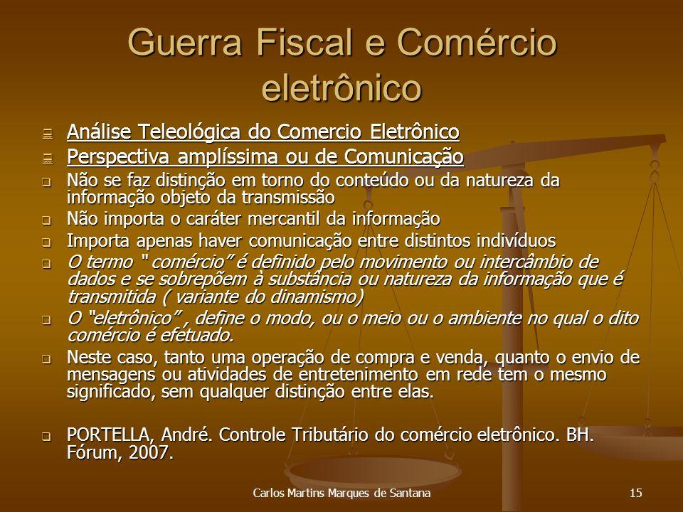 Carlos Martins Marques de Santana15 Guerra Fiscal e Comércio eletrônico Análise Teleológica do Comercio Eletrônico Análise Teleológica do Comercio Ele