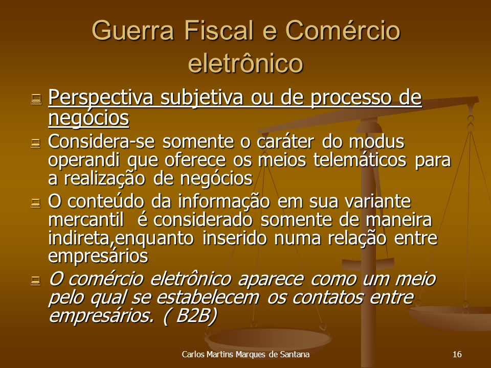 Carlos Martins Marques de Santana16 Guerra Fiscal e Comércio eletrônico Perspectiva subjetiva ou de processo de negócios Perspectiva subjetiva ou de p