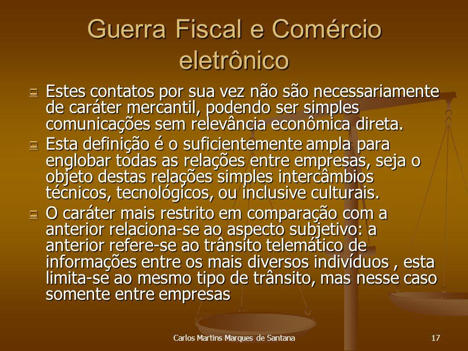Carlos Martins Marques de Santana17 Guerra Fiscal e Comércio eletrônico Estes contatos por sua vez não são necessariamente de caráter mercantil, poden