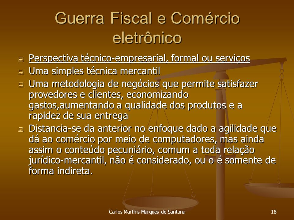 Carlos Martins Marques de Santana18 Guerra Fiscal e Comércio eletrônico Perspectiva técnico-empresarial, formal ou serviços Perspectiva técnico-empres