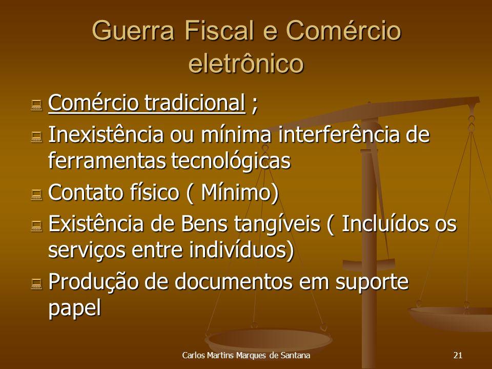 Carlos Martins Marques de Santana21 Guerra Fiscal e Comércio eletrônico Comércio tradicional ; Comércio tradicional ; Inexistência ou mínima interferê